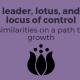 Lotus, locus, control, growth, mindset